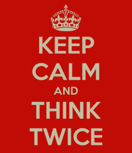 keep-calm-and-think-twice-17