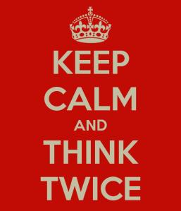 keep-calm-and-think-twice-17